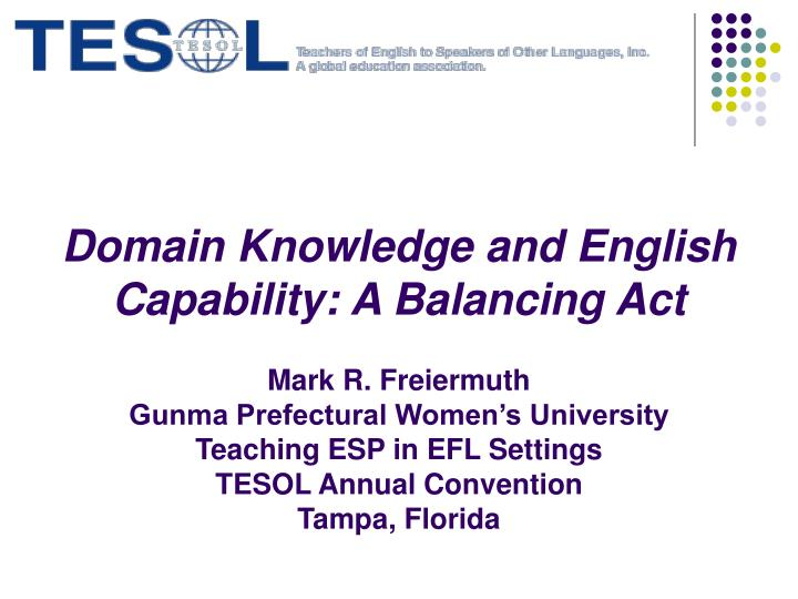 Domain Knowledge and English Capability: A Balancing Act