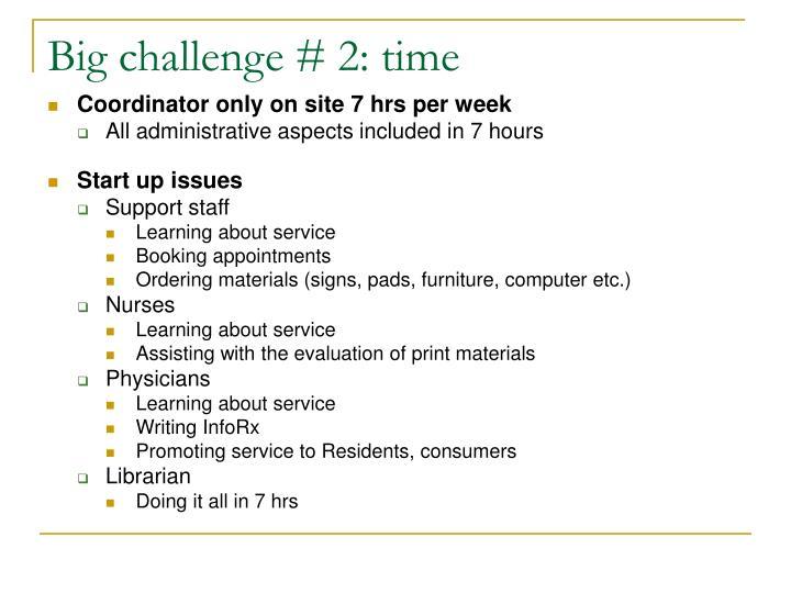 Big challenge # 2: time