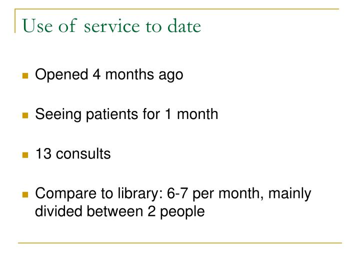 Use of service to date