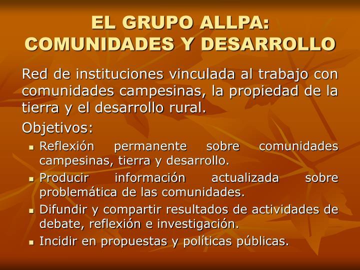 EL GRUPO ALLPA: COMUNIDADES Y DESARROLLO