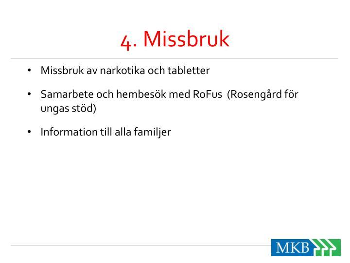 4. Missbruk