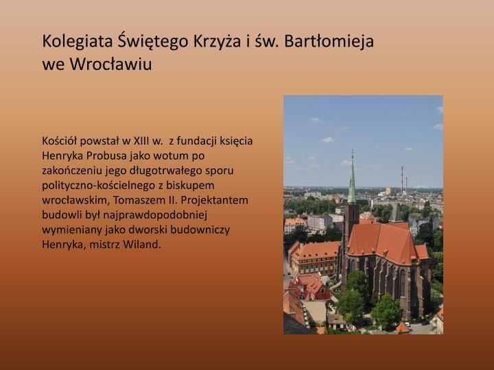 Kolegiata Świętego Krzyża i św. Bartłomieja weWrocławiu