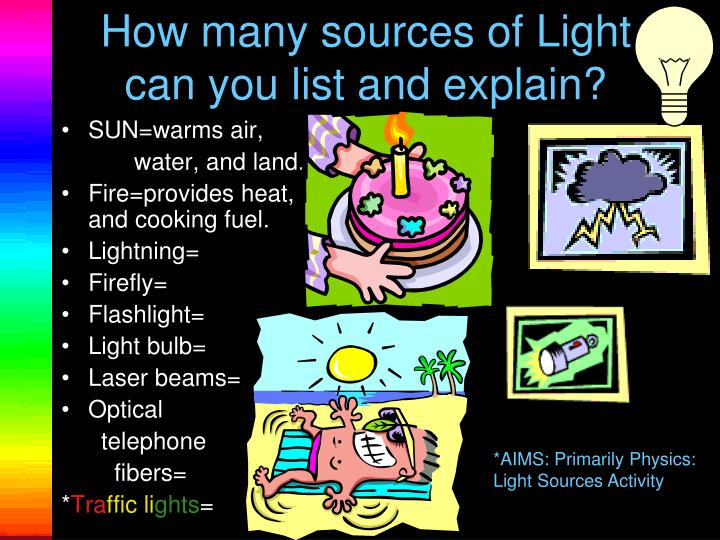 How many sources of Light can you list and explain?