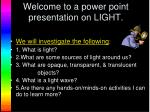 welcome to a power point presentation on light