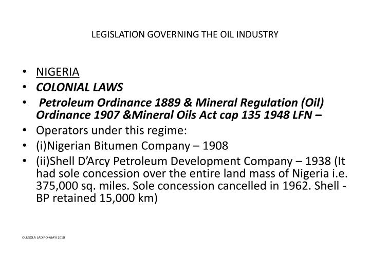 LEGISLATION GOVERNING THE OIL INDUSTRY