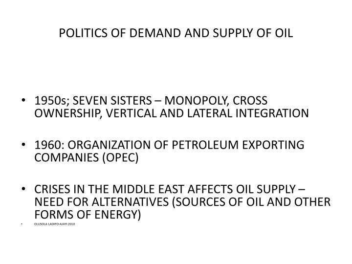 Politics of demand and supply of oil