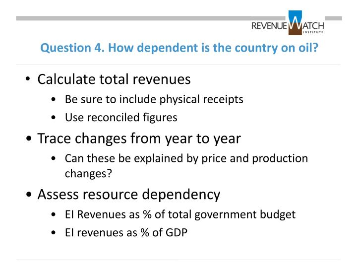 Question 4. How dependent