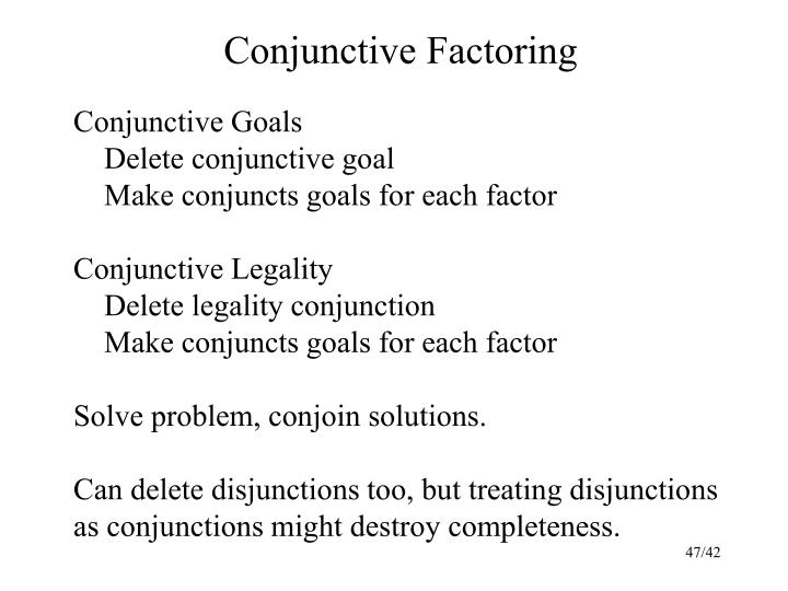 Conjunctive Factoring