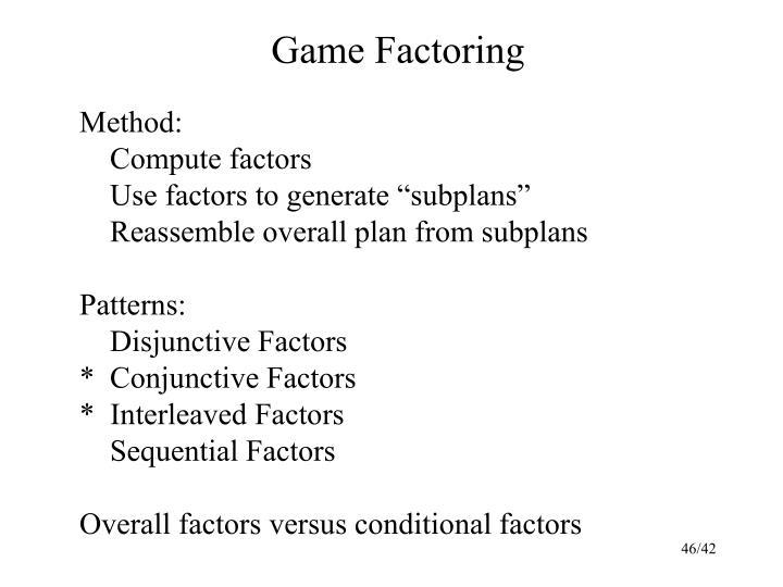 Game Factoring