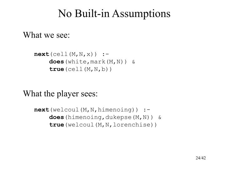 No Built-in Assumptions