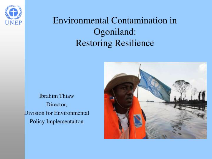 Environmental contamination in ogoniland restoring resilience