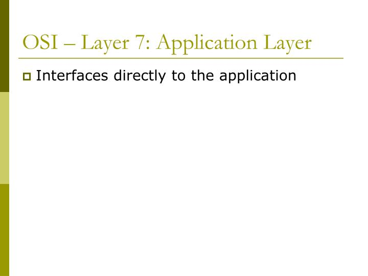 OSI – Layer 7: Application Layer