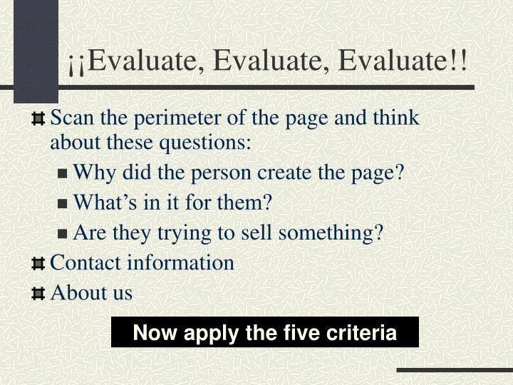 ¡¡Evaluate, Evaluate, Evaluate!!