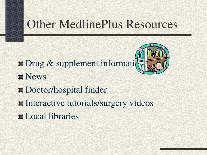 Other MedlinePlus Resources