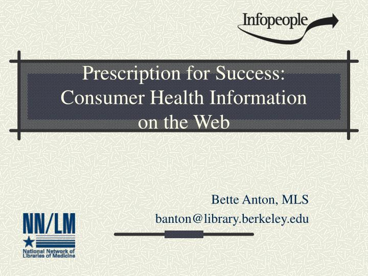 Prescription for success consumer health information on the web