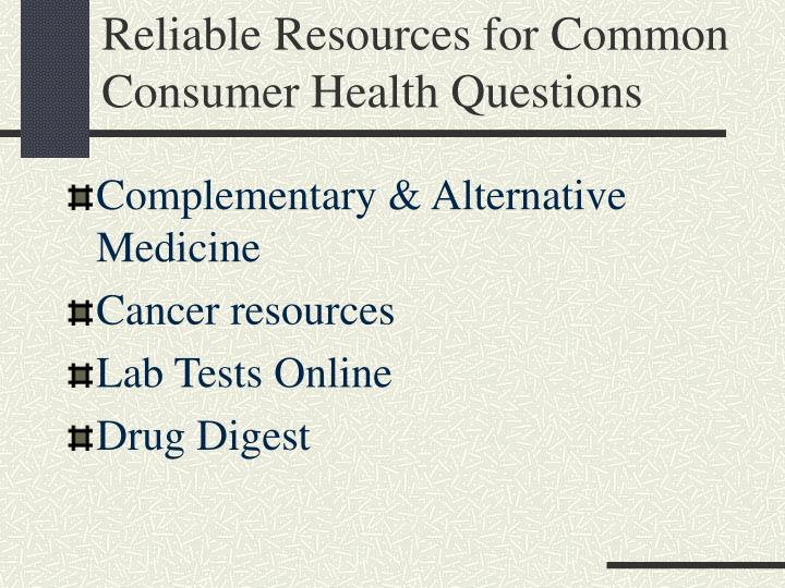 Reliable Resources for Common Consumer Health Questions