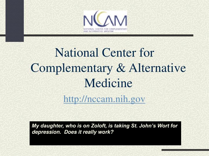 National Center for Complementary & Alternative Medicine