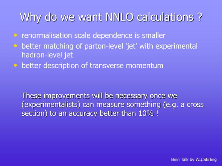 Why do we want NNLO calculations ?