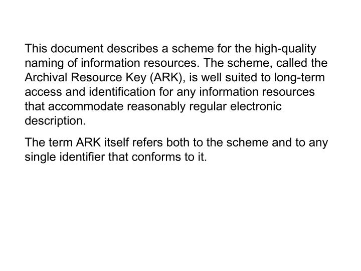 This document describes a scheme for the high-quality naming of information resources. The scheme, c...