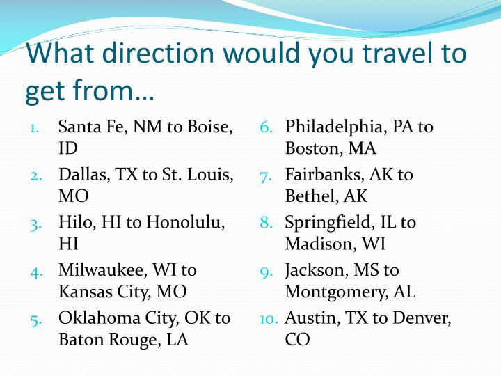 What direction would you travel to get from…