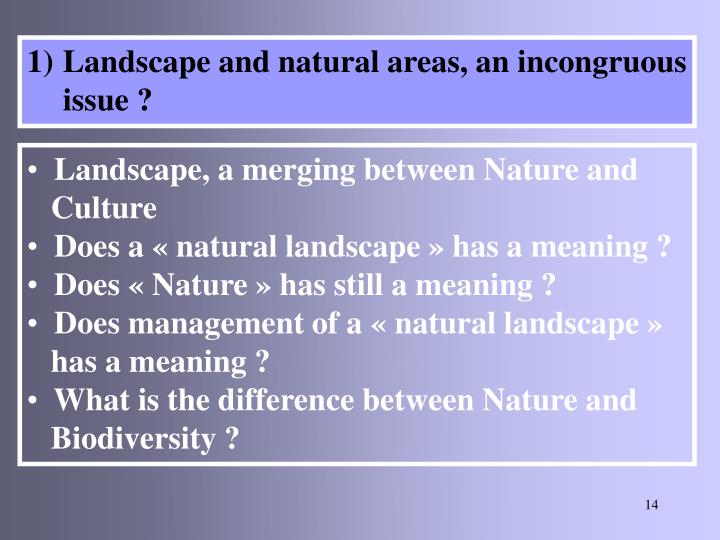 Landscape and natural areas, an incongruous issue ?