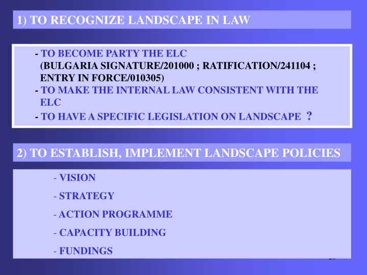 1) TO RECOGNIZE LANDSCAPE IN LAW