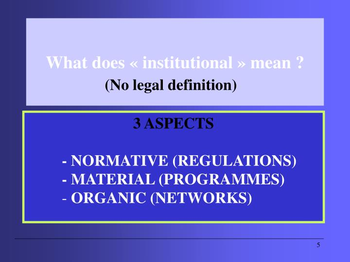 What does « institutional » mean ?