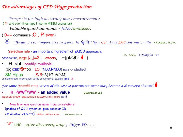 The advantages of CED Higgs production