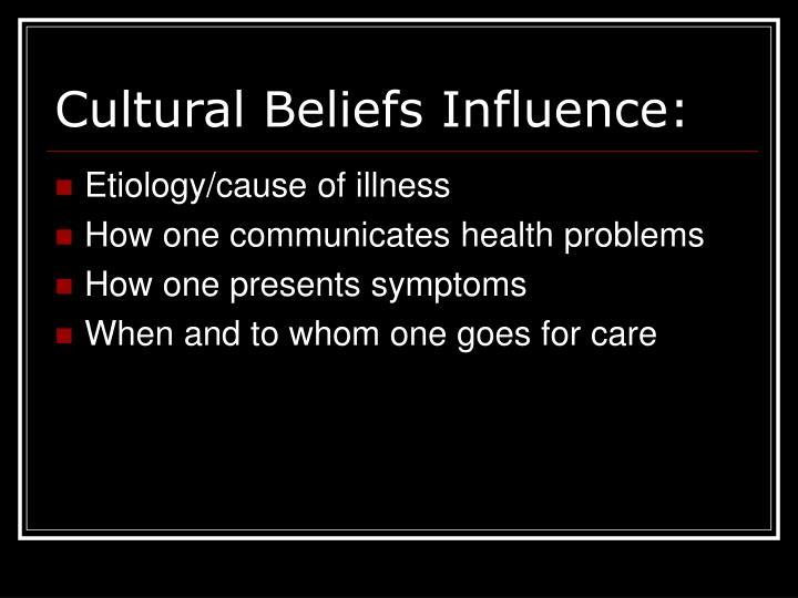 Cultural Beliefs Influence: