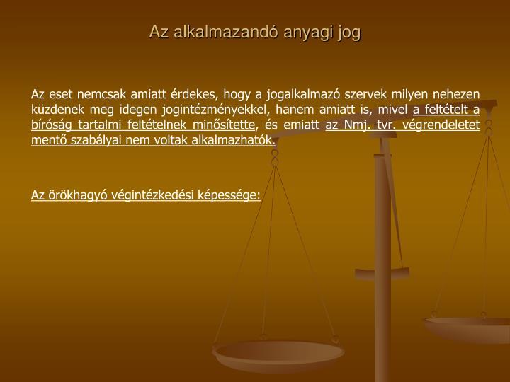 Az alkalmazandó anyagi jog