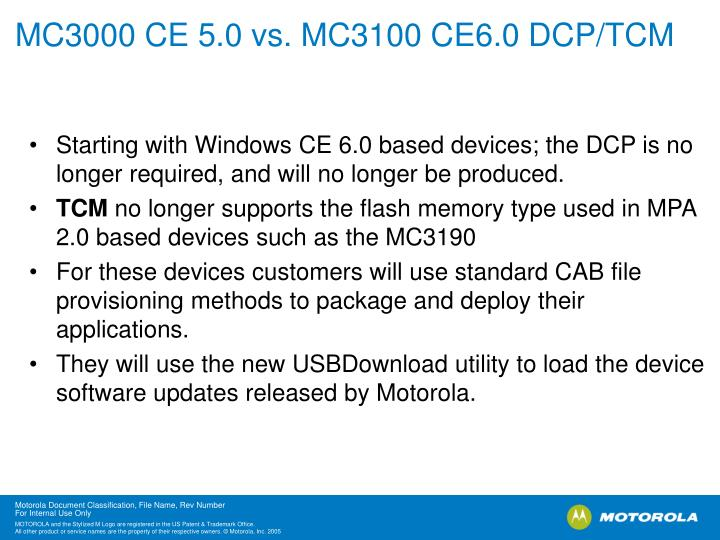 MC3000 CE 5.0 vs. MC3100 CE6.0 DCP/TCM
