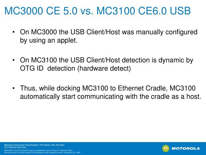 MC3000 CE 5.0 vs. MC3100 CE6.0 USB