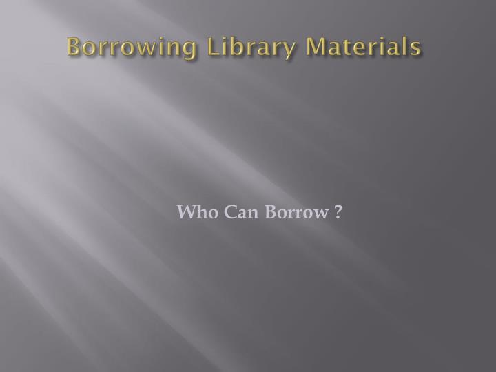Borrowing Library Materials
