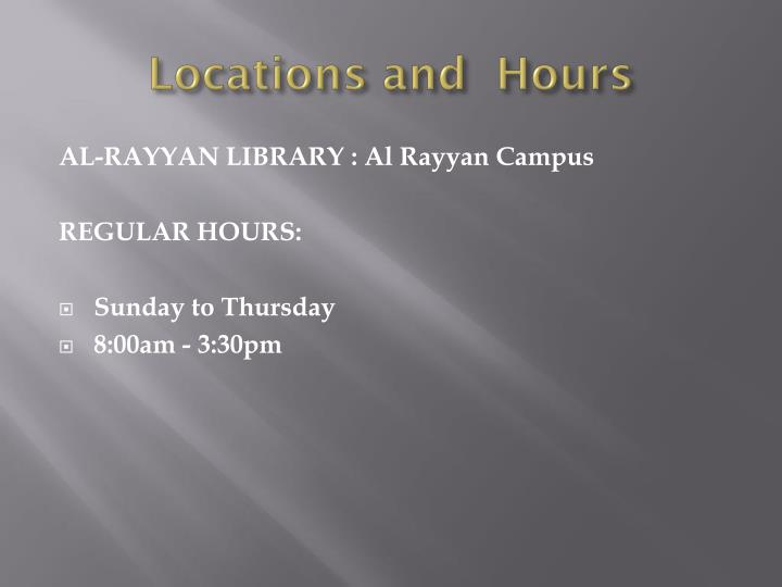 Locations and  Hours