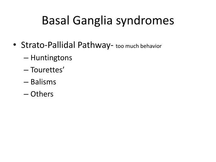 Basal Ganglia syndromes