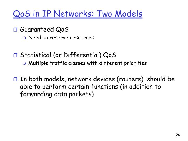 QoS in IP Networks: Two Models