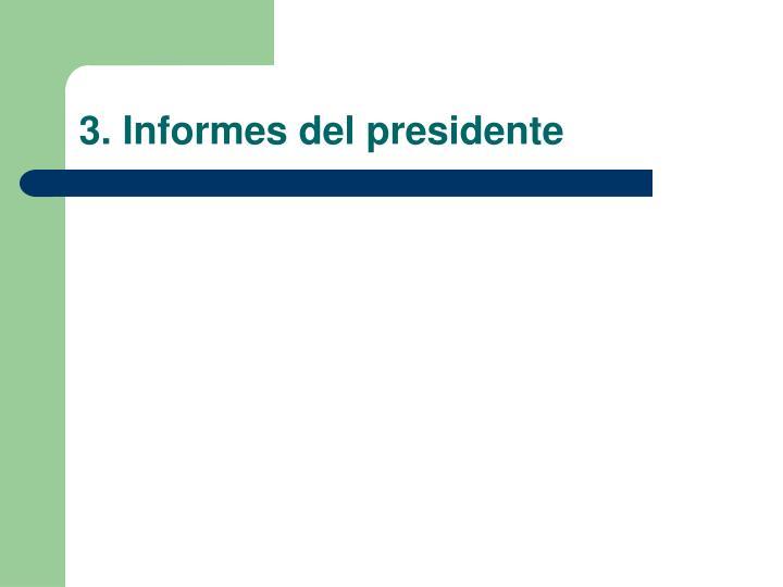 3. Informes del presidente