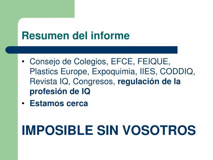 Consejo de Colegios, EFCE, FEIQUE, Plastics Europe, Expoquimia, IIES, CODDIQ, Revista IQ, Congresos,