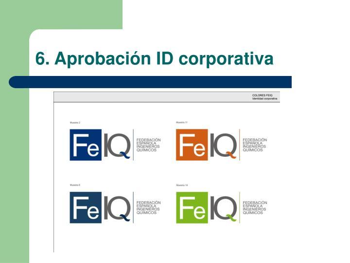 6. Aprobación ID corporativa