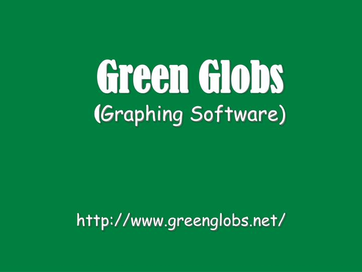 Green globs graphing software