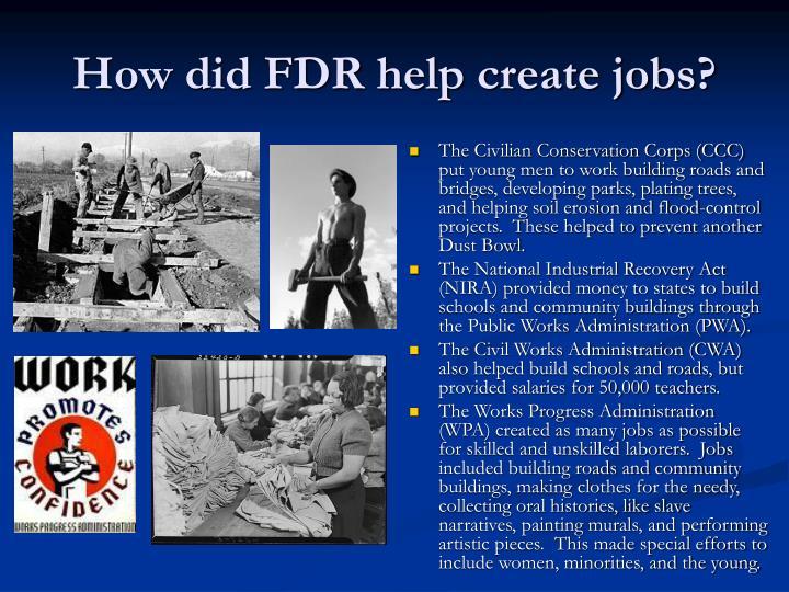 How did FDR help create jobs?