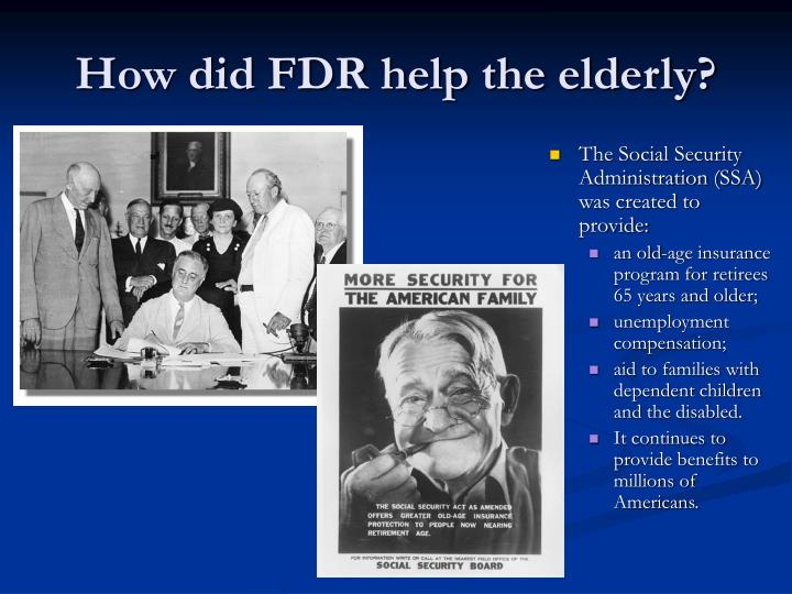How did FDR help the elderly?