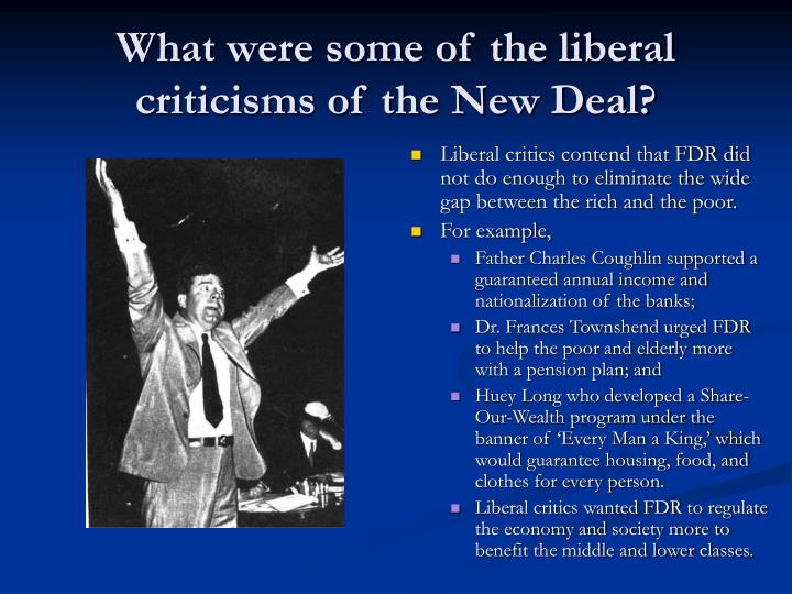 What were some of the liberal criticisms of the New Deal?