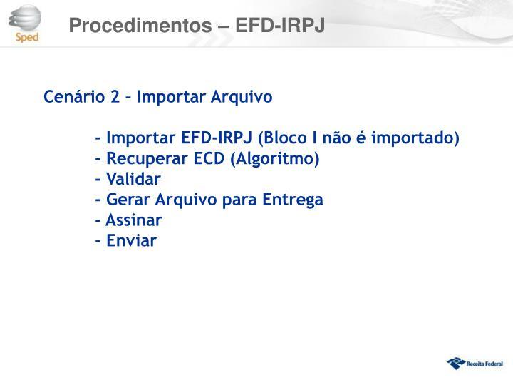 Procedimentos – EFD-IRPJ