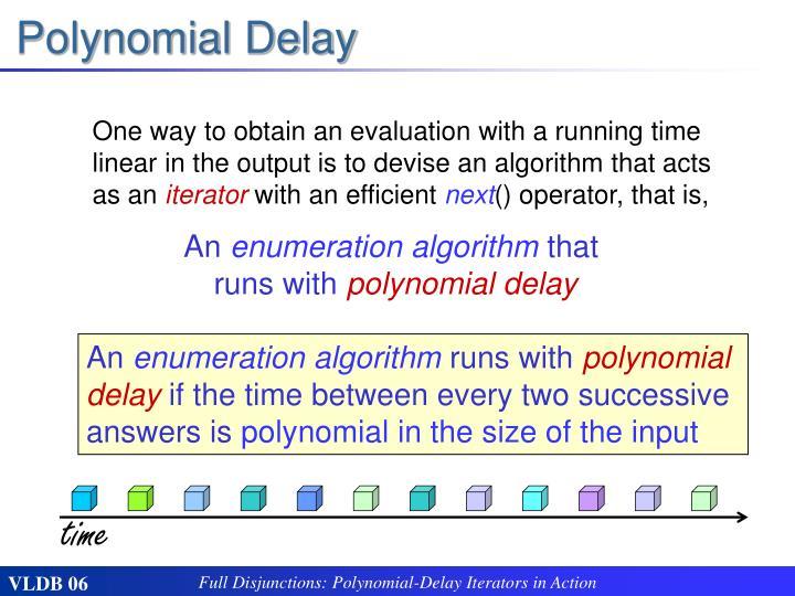 Polynomial Delay