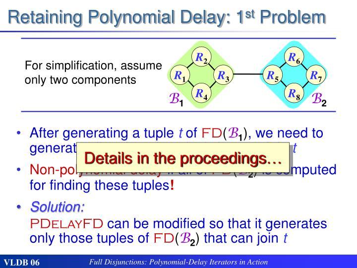 Retaining Polynomial Delay: 1