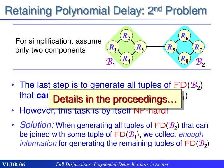 Retaining Polynomial Delay: 2