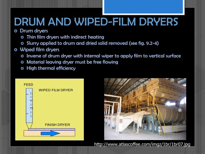 DRUM AND WIPED-FILM DRYERS