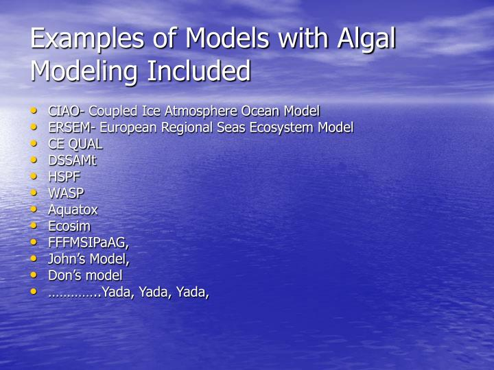 Examples of Models with Algal Modeling Included