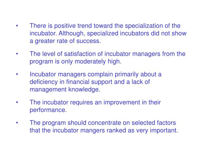 There is positive trend toward the specialization of the incubator.